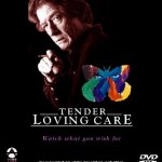 """Tender Loving Care"""